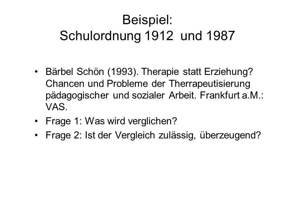 Beispiel: Schulordnung 1912 und 1987 Bärbel Schön (1993).