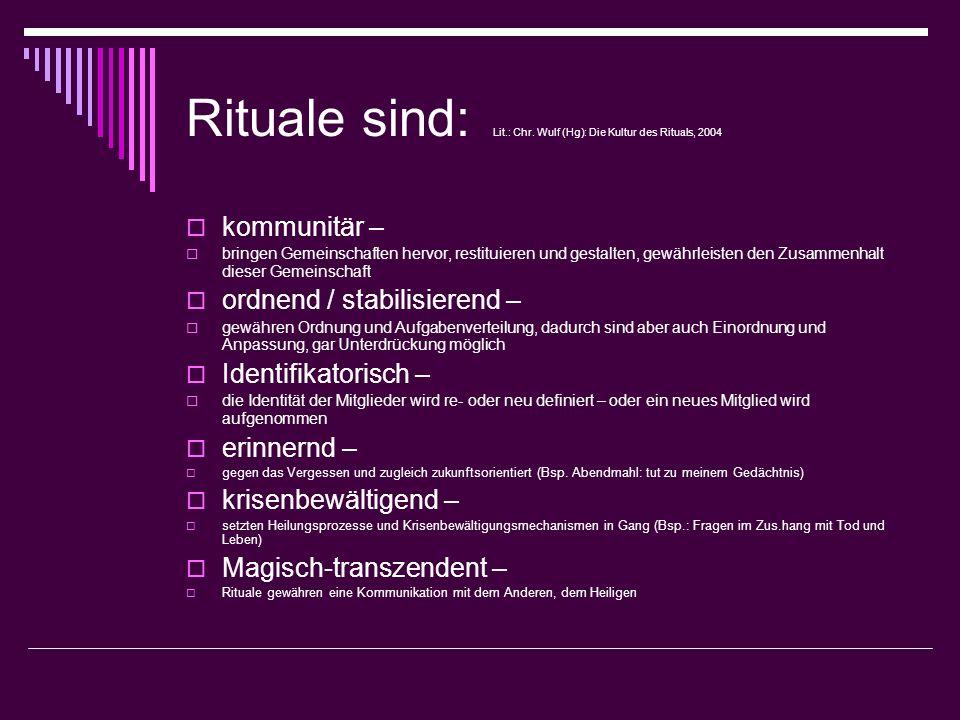 Rituale sind: Lit.: Chr.