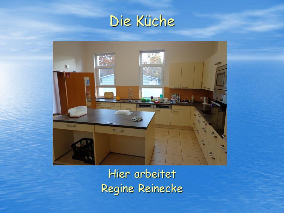 Die Küche Hier arbeitet Regine Reinecke