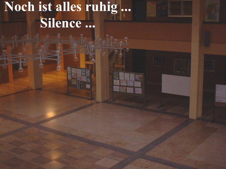 Noch ist alles ruhig... Silence...
