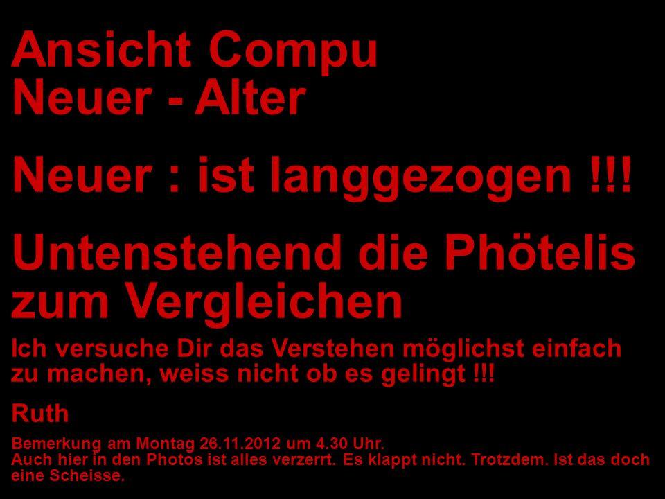 Ansicht Compu Neuer - Alter Neuer : ist langgezogen !!.