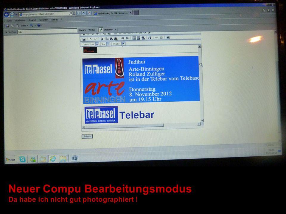 Neuer Compu Bearbeitungsmodus Da habe ich nicht gut photographiert !