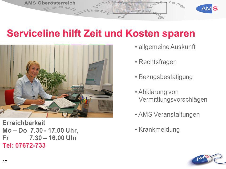 27 Erreichbarkeit Mo – Do 7.30 - 17.00 Uhr, Fr 7.30 – 16.00 Uhr Tel: 07672-733 Serviceline hilft Zeit und Kosten sparen allgemeine Auskunft Rechtsfrag