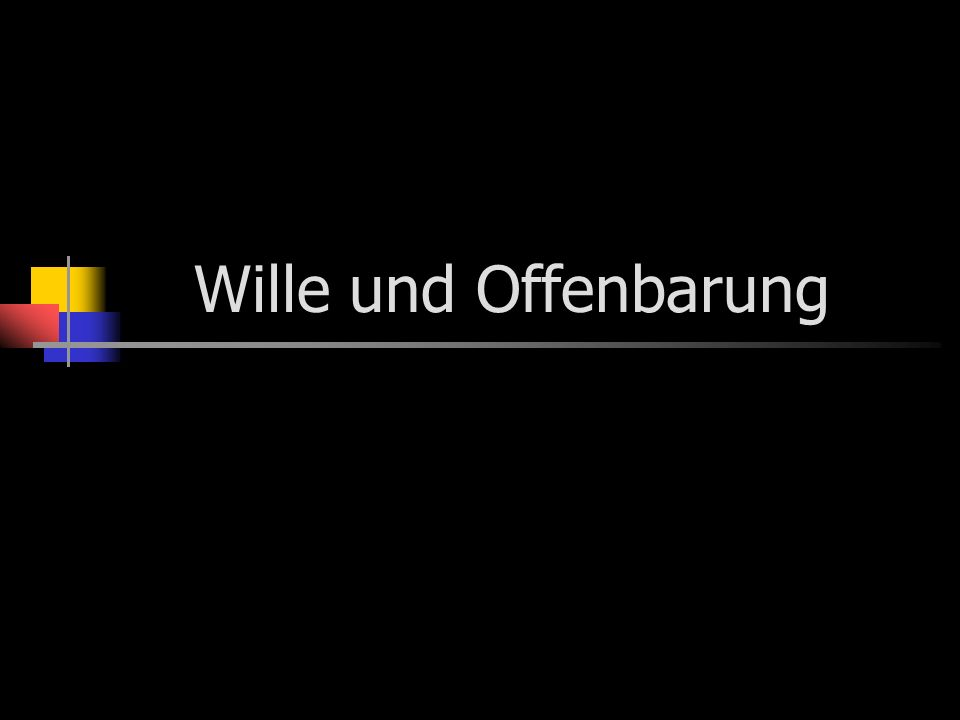 Wille und Offenbarung