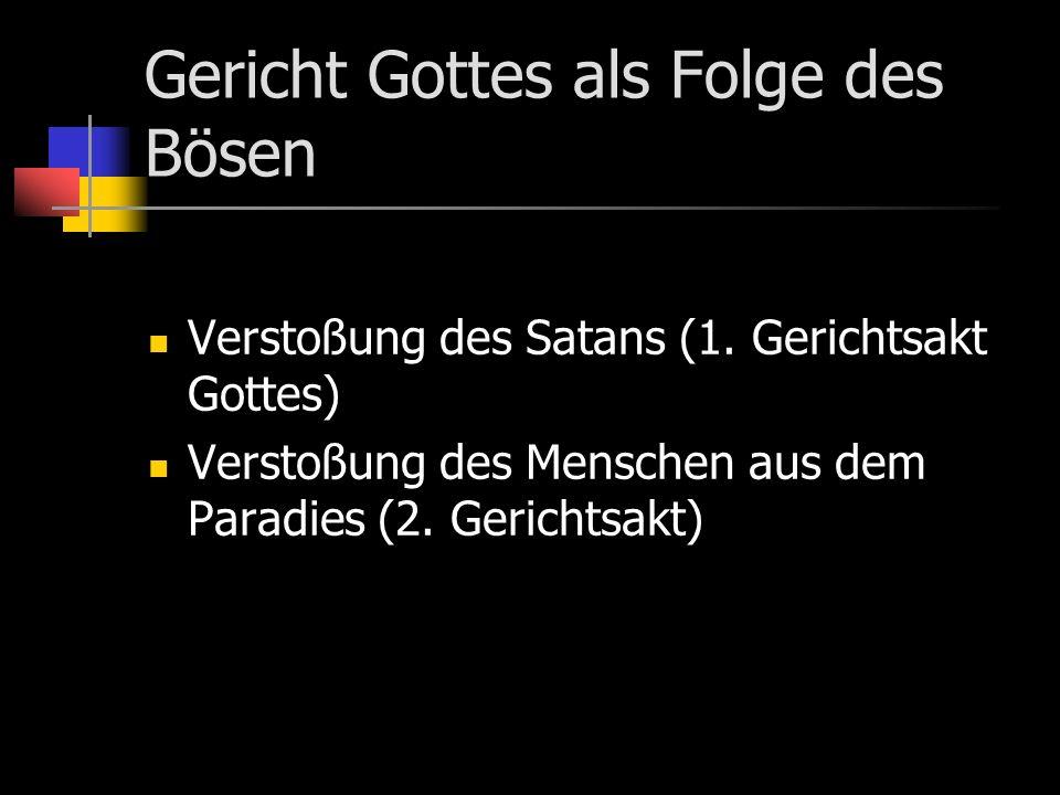 Gericht Gottes als Folge des Bösen Verstoßung des Satans (1.