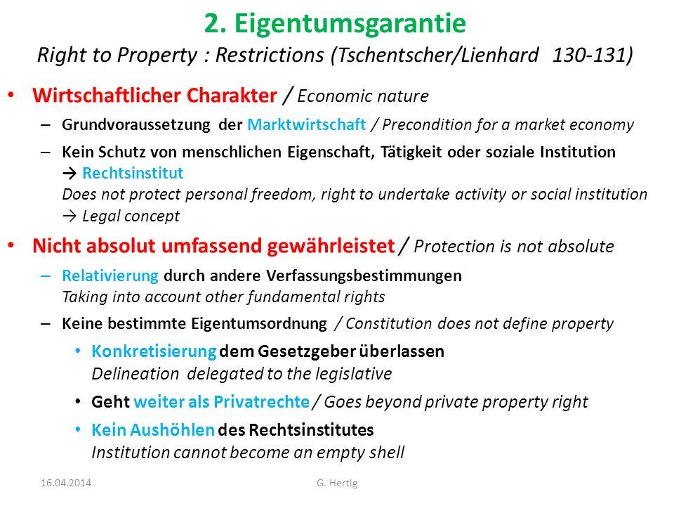 2. Eigentumsgarantie Right to Property : Restrictions (Tschentscher/Lienhard 130-131) Wirtschaftlicher Charakter / Economic nature – Grundvoraussetzun