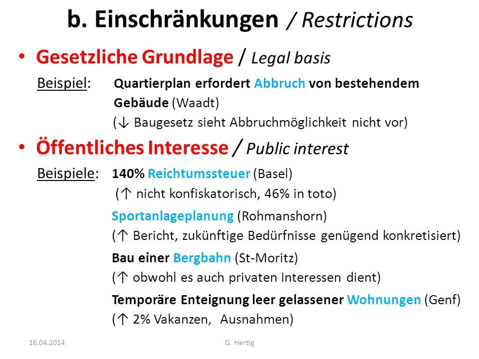 b. Einschränkungen / Restrictions Gesetzliche Grundlage / Legal basis Beispiel: Quartierplan erfordert Abbruch von bestehendem Gebäude (Waadt) ( Bauge