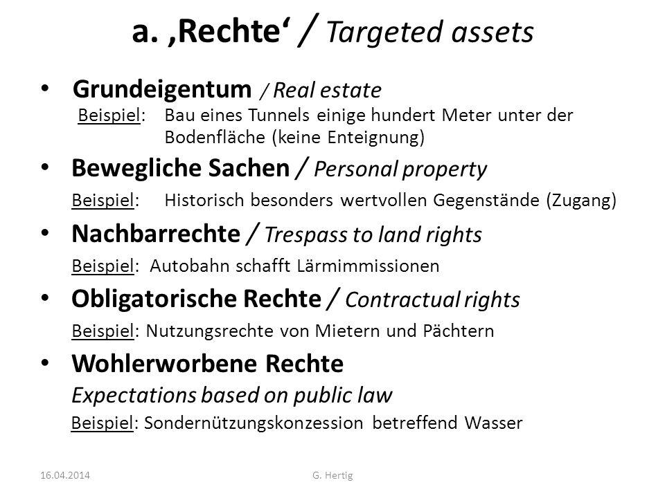 a. Rechte / Targeted assets Grundeigentum / Real estate Beispiel:Bau eines Tunnels einige hundert Meter unter der Bodenfläche (keine Enteignung) Beweg