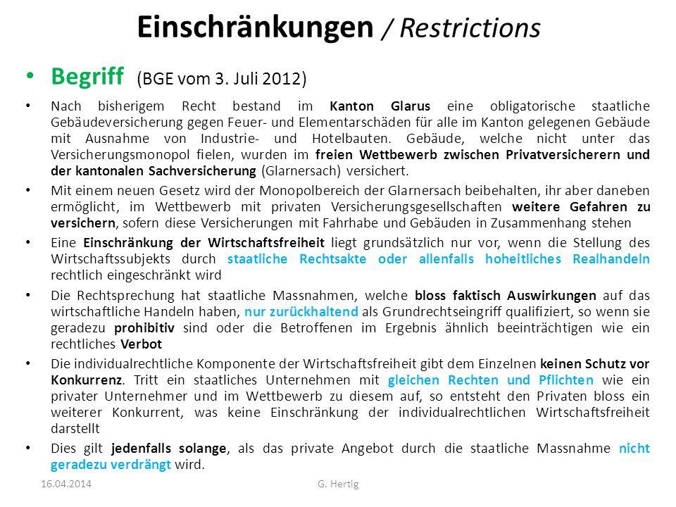 Einschränkungen / Restrictions Begriff (BGE vom 3. Juli 2012) Nach bisherigem Recht bestand im Kanton Glarus eine obligatorische staatliche Gebäudever