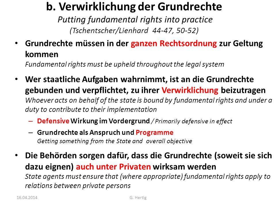 b. Verwirklichung der Grundrechte Putting fundamental rights into practice (Tschentscher/Lienhard 44-47, 50-52) Grundrechte müssen in der ganzen Recht