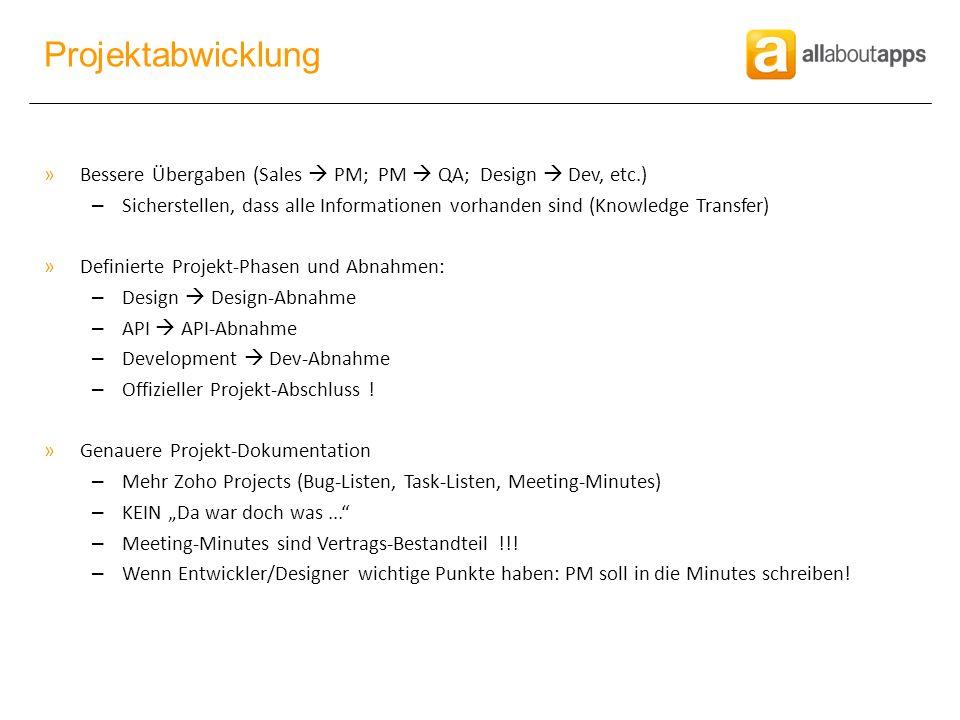 »Bessere Übergaben (Sales PM; PM QA; Design Dev, etc.) – Sicherstellen, dass alle Informationen vorhanden sind (Knowledge Transfer) »Definierte Projekt-Phasen und Abnahmen: – Design Design-Abnahme – API API-Abnahme – Development Dev-Abnahme – Offizieller Projekt-Abschluss .