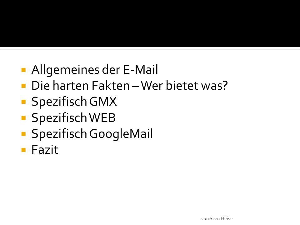 Allgemeines der E-Mail Die harten Fakten – Wer bietet was.