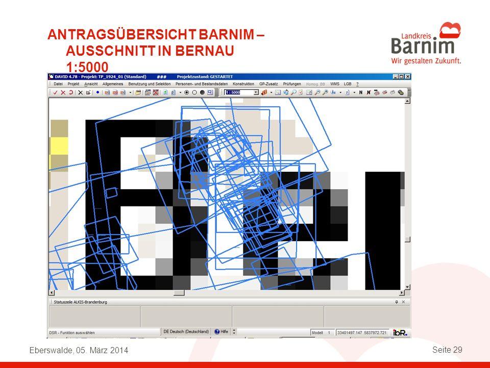 Eberswalde, 05. März 2014 Seite 29 ANTRAGSÜBERSICHT BARNIM – AUSSCHNITT IN BERNAU 1:5000