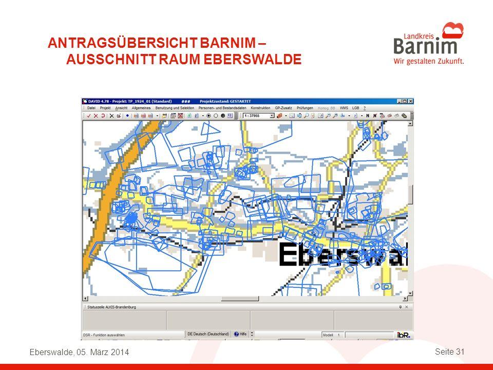 Eberswalde, 05. März 2014 Seite 31 ANTRAGSÜBERSICHT BARNIM – AUSSCHNITT RAUM EBERSWALDE