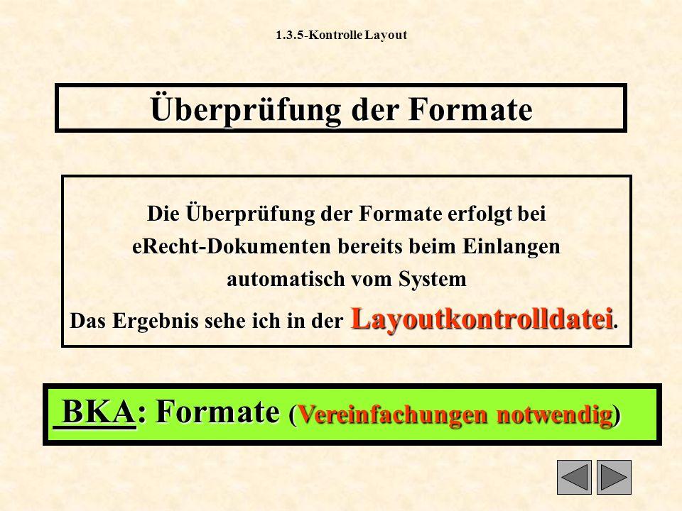 1.3.1.2.4-Materialien Übliche Formate: Übliche Formate: 81_ErlUeberschrZ81_ErlUeberschrZ 82_ErlUeberschrL82_ErlUeberschrL 83_ErlText83_ErlText In Dokument Materialien einer RV sind das Vorblatt, die Erläuterungen und die Textgegenüberstellung enthalten.