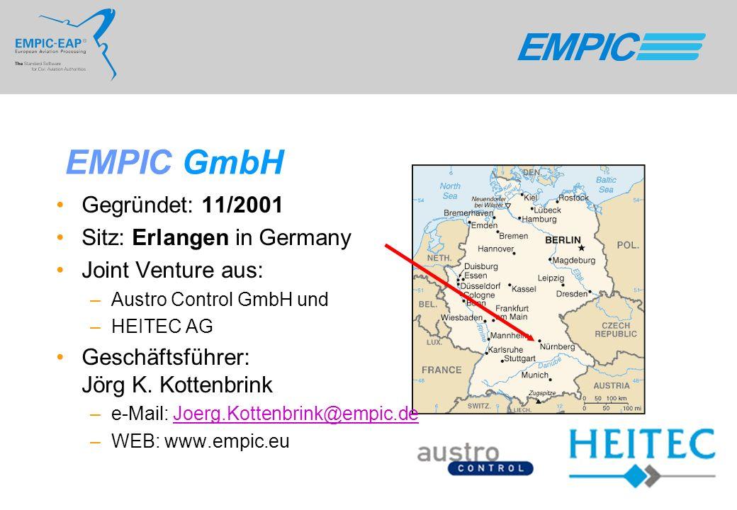 EMPIC GmbH Gegründet: 11/2001 Sitz: Erlangen in Germany Joint Venture aus: –Austro Control GmbH und –HEITEC AG Geschäftsführer: Jörg K. Kottenbrink –e