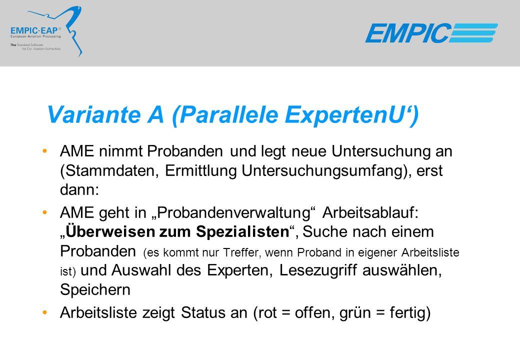 Variante A (Parallele ExpertenU) AME nimmt Probanden und legt neue Untersuchung an (Stammdaten, Ermittlung Untersuchungsumfang), erst dann: AME geht i