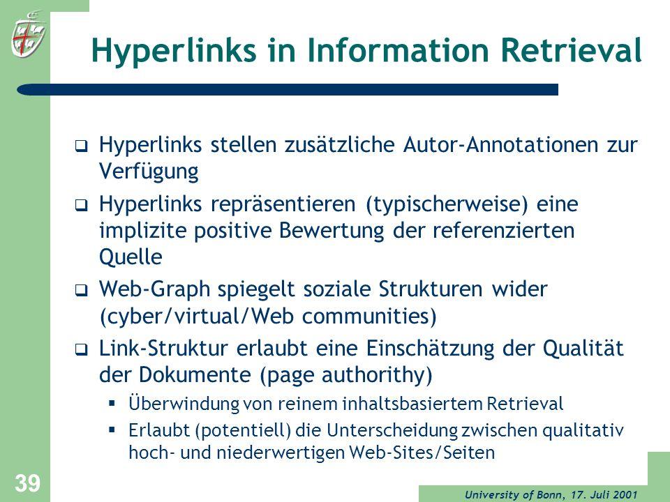 University of Bonn, 17. Juli 2001 39 Hyperlinks in Information Retrieval Hyperlinks stellen zusätzliche Autor-Annotationen zur Verfügung Hyperlinks re
