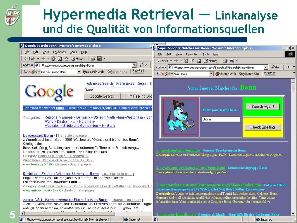 University of Bonn, 17. Juli 2001 5 Linkanalyse mittels Markov- ketten Modell (Random Walk auf Web Graph) mittlere Aufenthaltswahr- scheinlichkeit ent