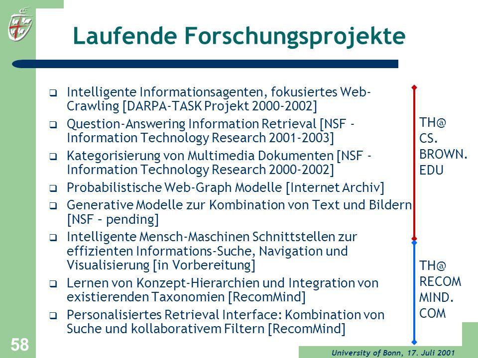 University of Bonn, 17. Juli 2001 58 Laufende Forschungsprojekte Intelligente Informationsagenten, fokusiertes Web- Crawling [DARPA-TASK Projekt 2000-