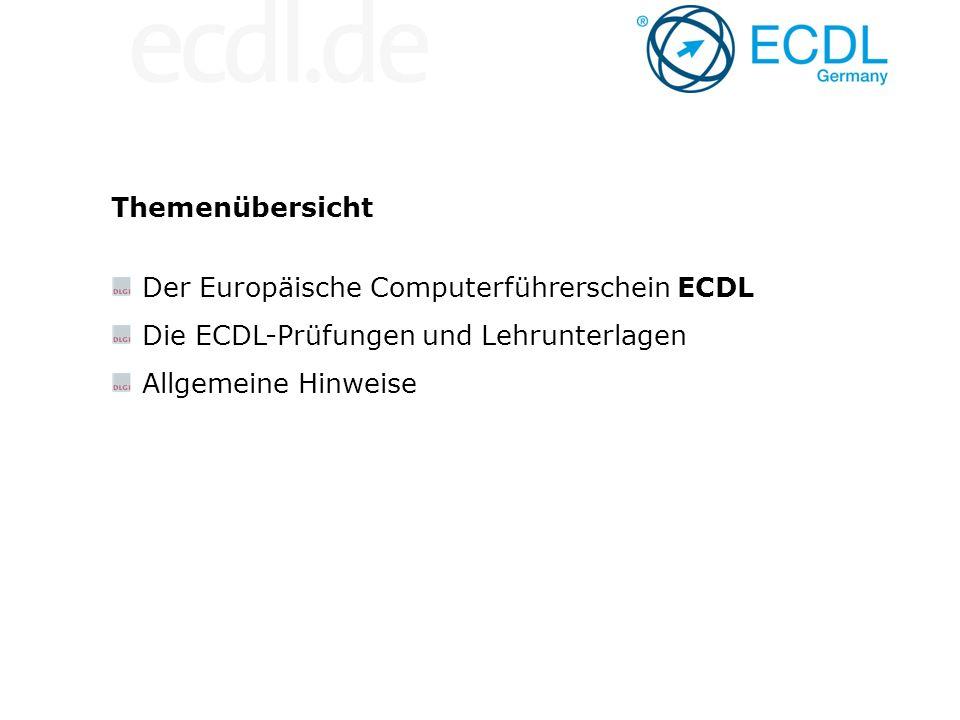 Themenübersicht Der Europäische Computerführerschein ECDL Die ECDL-Prüfungen und Lehrunterlagen Allgemeine Hinweise