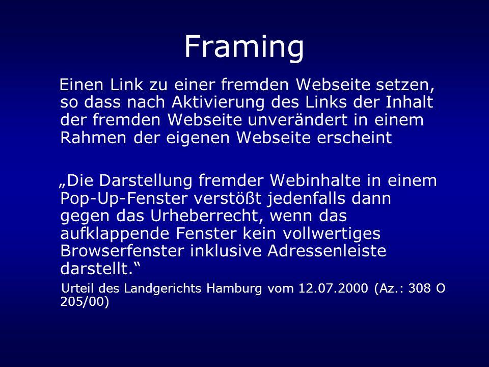 Framing Einen Link zu einer fremden Webseite setzen, so dass nach Aktivierung des Links der Inhalt der fremden Webseite unverändert in einem Rahmen der eigenen Webseite erscheint Die Darstellung fremder Webinhalte in einem Pop-Up-Fenster verstößt jedenfalls dann gegen das Urheberrecht, wenn das aufklappende Fenster kein vollwertiges Browserfenster inklusive Adressenleiste darstellt.