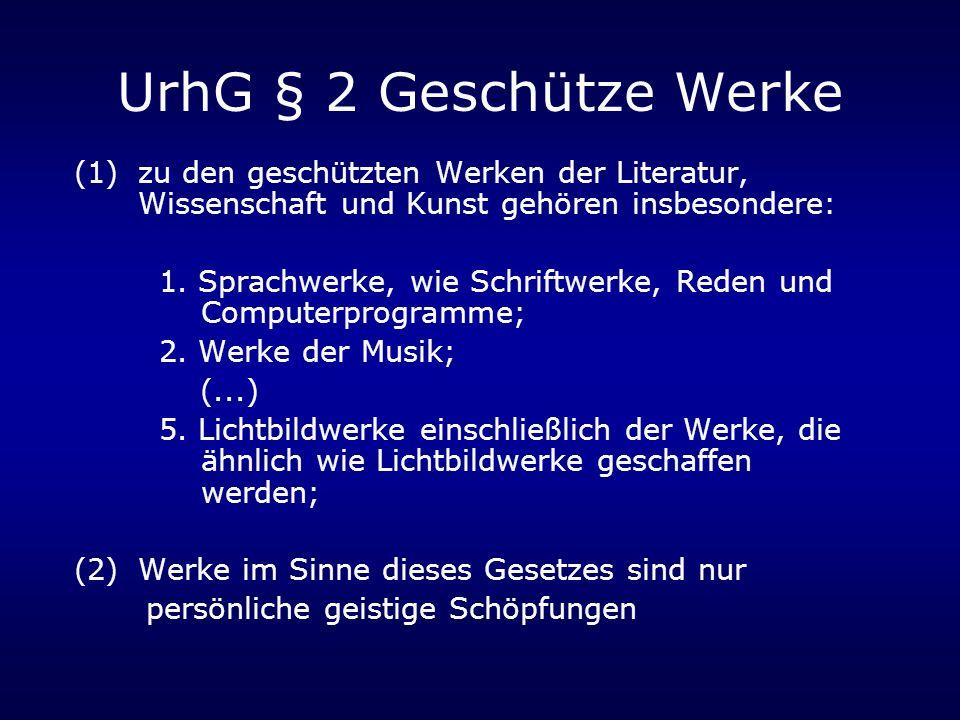 UrhG § 2 Geschütze Werke (1)zu den geschützten Werken der Literatur, Wissenschaft und Kunst gehören insbesondere: 1.