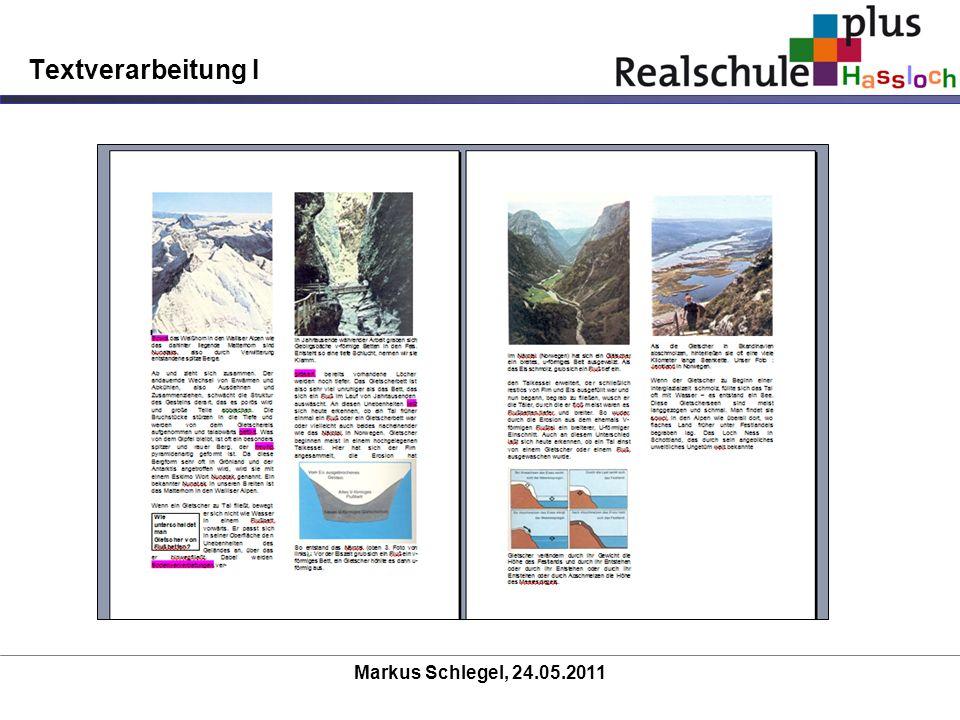 Markus Schlegel, 24.05.2011 Textverarbeitung I