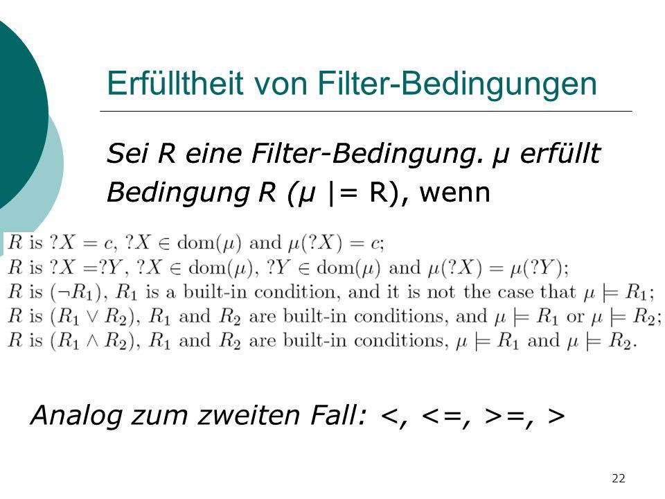 Erfülltheit von Filter-Bedingungen Sei R eine Filter-Bedingung.