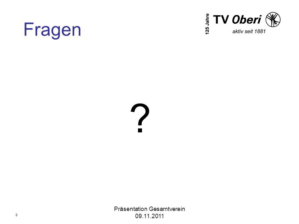 Präsentation Gesamtverein 09.11.2011 Fragen ? 9