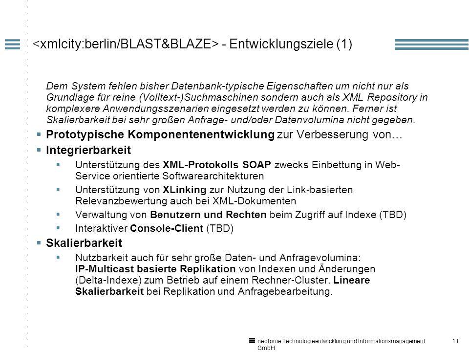 11 neofonie Technologieentwicklung und Informationsmanagement GmbH - Entwicklungsziele (1) Dem System fehlen bisher Datenbank-typische Eigenschaften um nicht nur als Grundlage für reine (Volltext-)Suchmaschinen sondern auch als XML Repository in komplexere Anwendungsszenarien eingesetzt werden zu können.