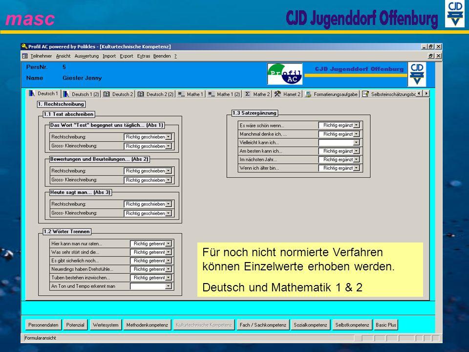masc Für noch nicht normierte Verfahren können Einzelwerte erhoben werden. Deutsch und Mathematik 1 & 2