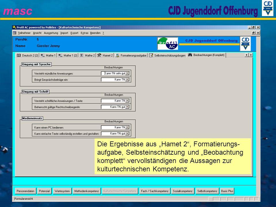 masc Die Ergebnisse aus Hamet 2, Formatierungs- aufgabe, Selbsteinschätzung und Beobachtung komplett vervollständigen die Aussagen zur kulturtechnisch