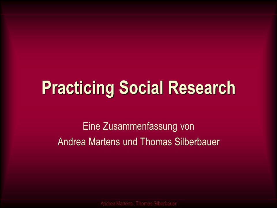Andrea Martens, Thomas Silberbauer Practicing Social Research Eine Zusammenfassung von Andrea Martens und Thomas Silberbauer