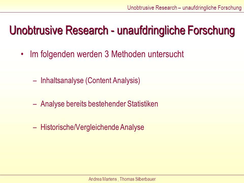 Andrea Martens, Thomas Silberbauer Unobtrusive Research - unaufdringliche Forschung Unobtrusive Research – unaufdringliche Forschung