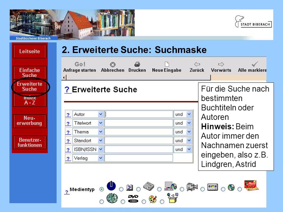 Einführung Ablauf Informations- einrichtungen Informations- quellen 2. Erweiterte Suche: Suchmaske Für die Suche nach bestimmten Buchtiteln oder Autor