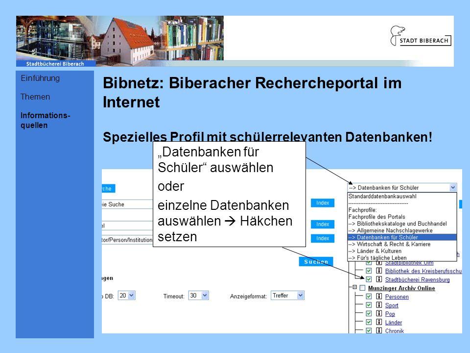 Bibnetz: Biberacher Rechercheportal im Internet Spezielles Profil mit schülerrelevanten Datenbanken! Datenbanken für Schüler auswählen oder einzelne D