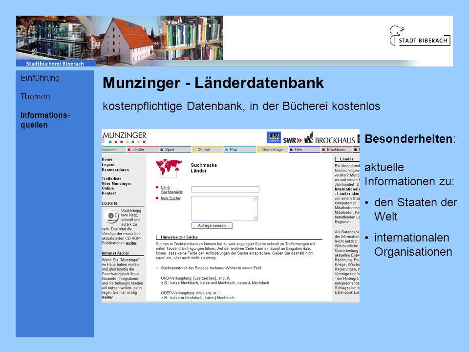 Munzinger - Länderdatenbank kostenpflichtige Datenbank, in der Bücherei kostenlos Besonderheiten: aktuelle Informationen zu: den Staaten der Welt inte
