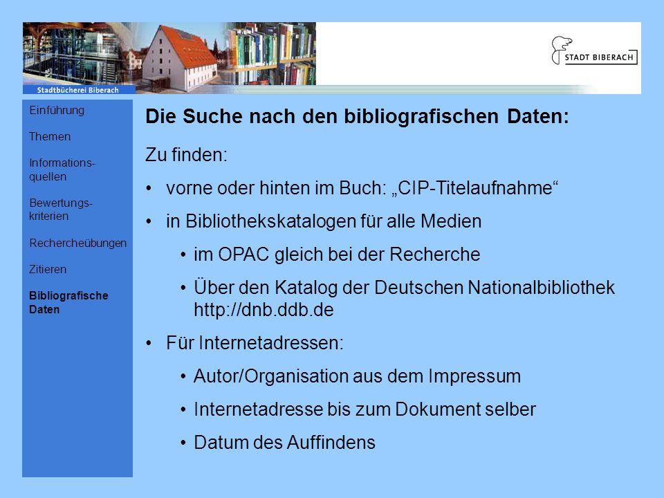 Die Suche nach den bibliografischen Daten: Zu finden: vorne oder hinten im Buch: CIP-Titelaufnahme in Bibliothekskatalogen für alle Medien im OPAC gle