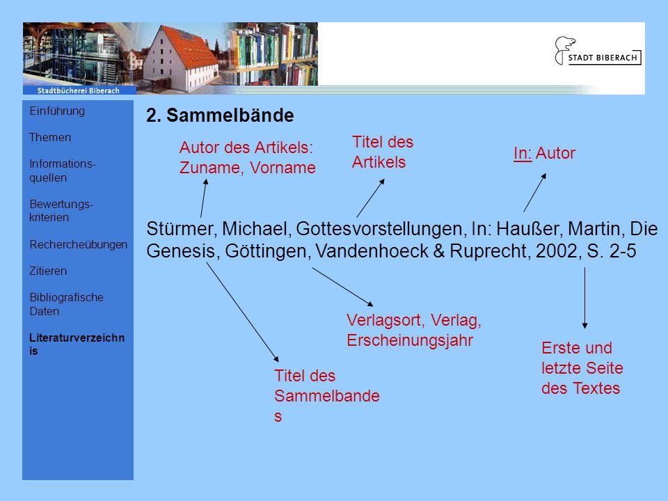 2. Sammelbände Stürmer, Michael, Gottesvorstellungen, In: Haußer, Martin, Die Genesis, Göttingen, Vandenhoeck & Ruprecht, 2002, S. 2-5 Autor des Artik