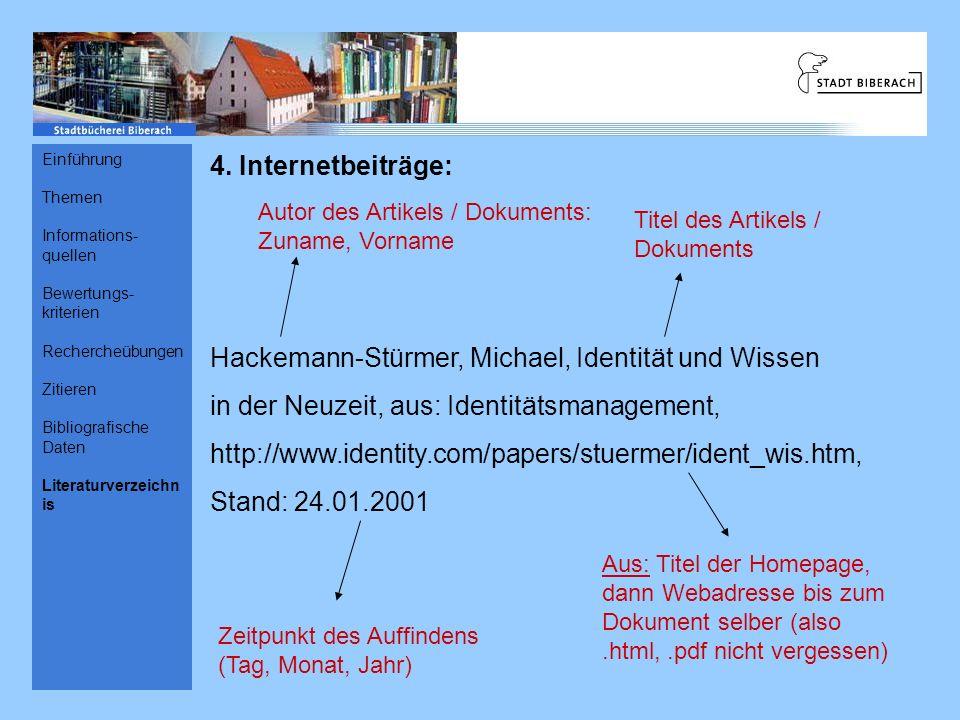 4. Internetbeiträge: Hackemann-Stürmer, Michael, Identität und Wissen in der Neuzeit, aus: Identitätsmanagement, http://www.identity.com/papers/stuerm