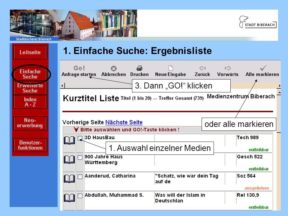 Einführung Ablauf Informations- einrichtungen Informations- quellen 1. Einfache Suche: Ergebnisliste 1. Auswahl einzelner Medien oder alle markieren 3