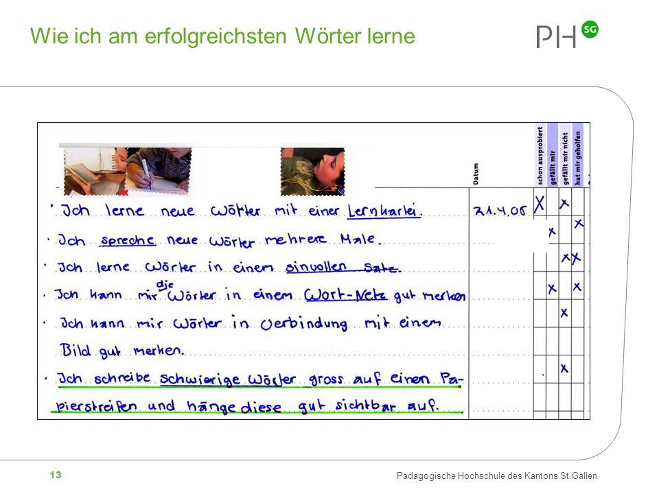 13 Pädagogische Hochschule des Kantons St.Gallen Wie ich am erfolgreichsten Wörter lerne