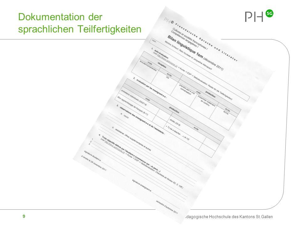 9 Pädagogische Hochschule des Kantons St.Gallen Dokumentation der sprachlichen Teilfertigkeiten