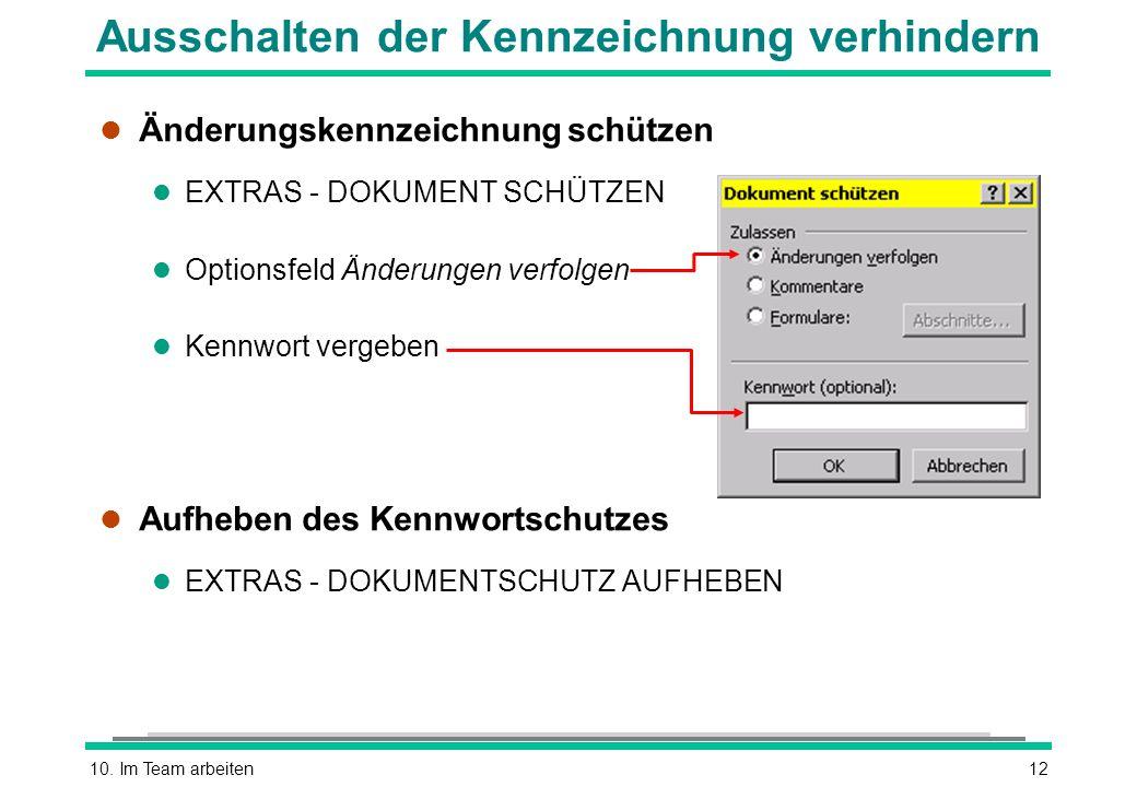 10. Im Team arbeiten12 Ausschalten der Kennzeichnung verhindern l Änderungskennzeichnung schützen l EXTRAS - DOKUMENT SCHÜTZEN l Optionsfeld Änderunge
