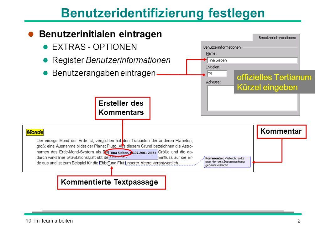 10. Im Team arbeiten2 Benutzeridentifizierung festlegen l Benutzerinitialen eintragen l EXTRAS - OPTIONEN l Register Benutzerinformationen l Benutzera