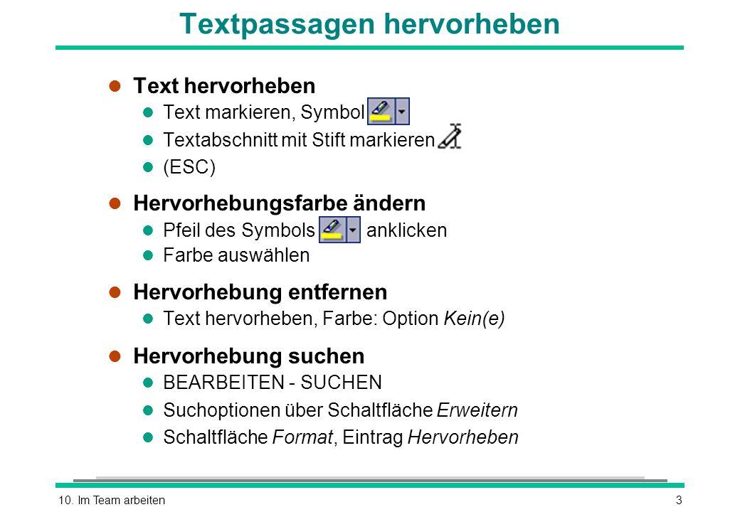 10. Im Team arbeiten3 Textpassagen hervorheben l Text hervorheben l Text markieren, Symbol l Textabschnitt mit Stift markieren (ESC) l Hervorhebungsfa