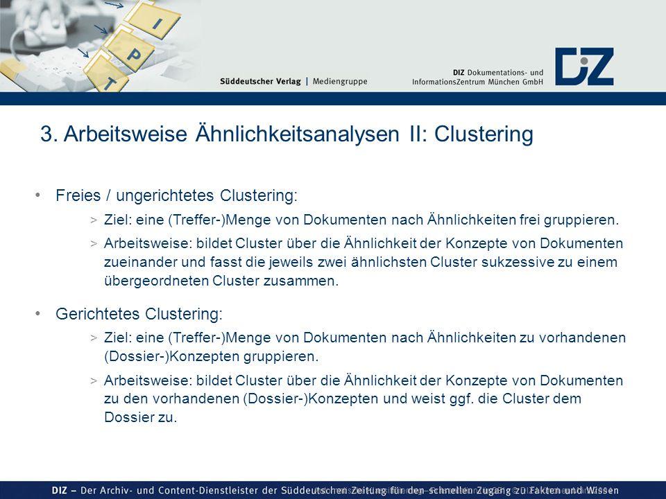 Automatische Klassifizierung – Präsentation für GBI © DIZ München März 2004 Freies / ungerichtetes Clustering: > Ziel: eine (Treffer-)Menge von Dokume