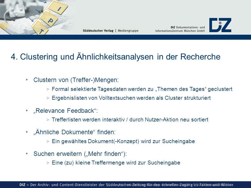 Automatische Klassifizierung – Präsentation für GBI © DIZ München März 2004 Clustern von (Treffer-)Mengen: > Formal selektierte Tagesdaten werden zu T