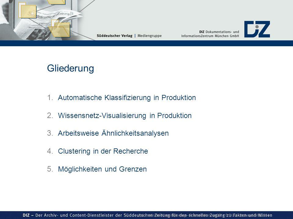 Automatische Klassifizierung – Präsentation für GBI © DIZ München März 2004 Gliederung 1. Automatische Klassifizierung in Produktion 2. Wissensnetz-Vi